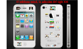 El teléfono móvil, la adicción del siglo XXI
