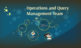 Operations and Query Management Team