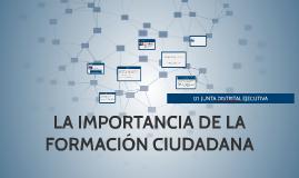 Copy of LA IMPORTANCIA DE LA FORMACIÓN CIUDADANA