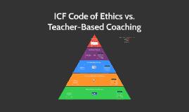 ICF Code of Ethics vs. Teacher-Based Coaching
