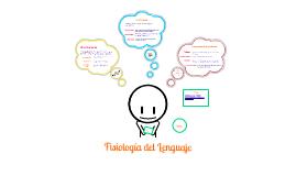 Copy of Fisiología del lenguaje