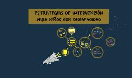 ESTRATEGIAS DE INTERVENCIÓN PARA NIÑOS CON DISCAPACIDAD