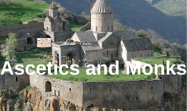 Hist 441: Ascetics and Monks