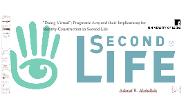 Copy of Felicitous Speech Acts in Second Life and the Construction of a Virtual Identity