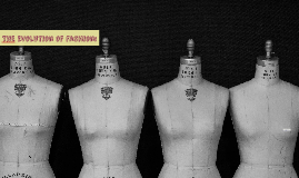 Copy of The Evolution of Fashion-Personal Project Presentation