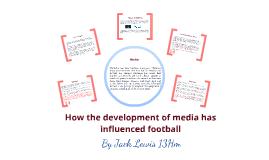 How the media has influenced football