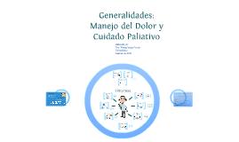 Generalidades: Manejo del Dolor y Cuidado Paliativo