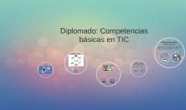 Diplomado: Competencias básicas en TIC