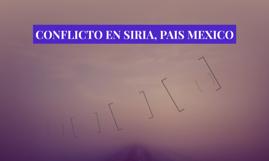 CONFLICTO EN SIRIA, PAIS MEXICO