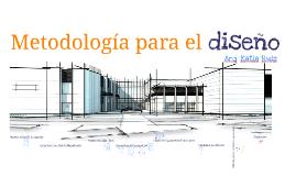 Copy of Metodología para el diseño_ ARQ. KATIA RUIZ
