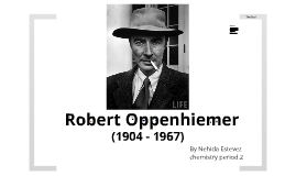 Copy of Copy of Robert Oppenheimer  Chemistry