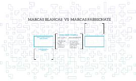 MARCAS BLANCAS  VS  MARCAS FABRICNATE