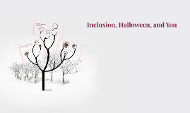 Copy of Inclusion, Halloween, and You
