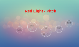 Copy of Red Light - Pitch