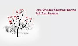 Copy of Corak Kehidupan Masyarakat Indonesia Pada Masa Praaksara