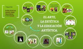 EL ARTE, LA ESTÉTICA Y LA EDUCACIÓN ARTÍSTICA.