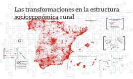 Las transformaciones en la estructura socioeconómica rural