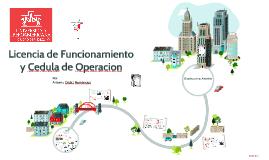 Licencia de Funcionamiento y Cédula de Operación