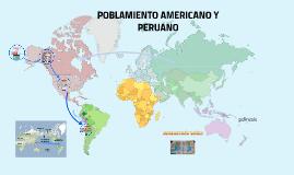 POBLAMIENTO AMERICANO Y PERUANO