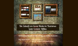 Die Zukunft von Social Media im Tourismus: Guter Content. Offline.