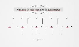A história da Loja Prof. José de Souza Herdy
