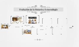 Evolución de la historia y la tecnología