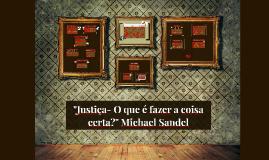 Copy of Justiça- O que é fazer a coisa certa? (Michael Sandel)