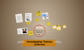 Investigateing Thomas Jefferson