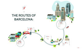 THE ROUTES OF BARCELONA: