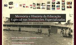 Memória e História da Educação Especial nas Instituições Esp