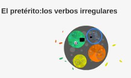 El pretérito:los verbos irregulares