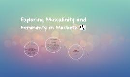Exploring Masculinity and Femininity in Macbeth