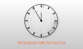 Breve Historia del tiempo: Un vistazo fisico