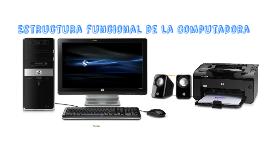 Estructura funcional de la Computadora