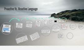 Proactive vs. Reactive Language