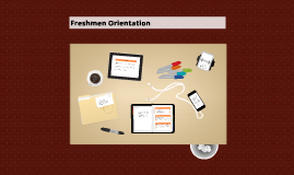 Copy of Freshman Orientation Presentaion