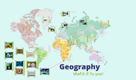 Geography: What's it to you?