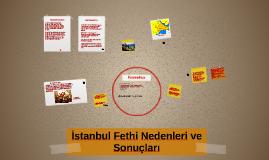 İstanbul Fethi Nedenleri ve Sonuçları