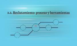 2.2. Reclutamiento: proceso y herramientas