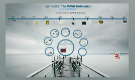 Genocide Assignment - The Holocaust