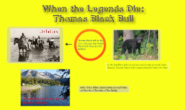 When the Legends Die:Thomas Black Bull