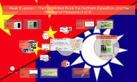 2019 Week 5 Lesson 1: The First United Front, the Northern Expedition, and the Shanghai Massacre (1 of 2)