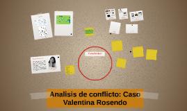 Analisis de conflicto: Caso Valentina Rosendo