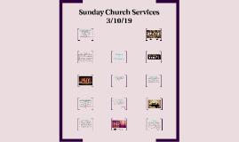 Sunday Church Services 3/10/19