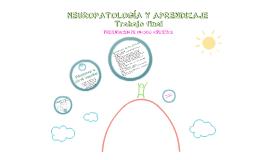 NEUROPATOLOGÍA Y APRENDIZAJETrabajo final