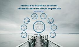 História das disciplinas escolares: reflexões sobre um campo de pesquisa