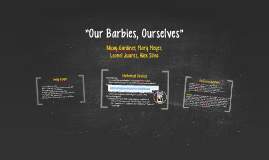 """""""Our Barbies, Ourselves"""""""