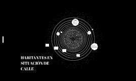 HABITANTES EN SITUACIÓN DE CALLE
