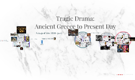Tragic Drama: Ancient Greece to Present Day (ENG 165)