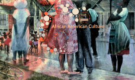 Copy of African American Culture